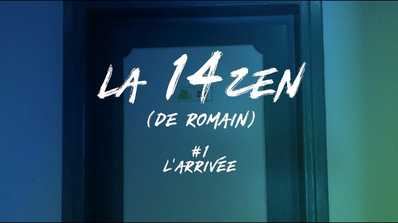 La 14ZEN (de Romain) - Episode1 : L'arrivée