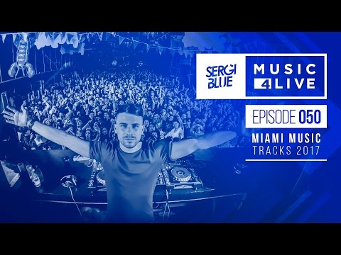 Sergi Blue - Music4live 050 (Special Miami music tracks 2017)