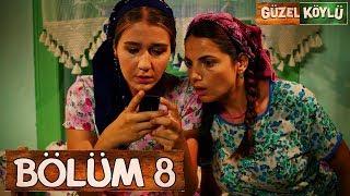 Güzel Köylü 8. Bölüm (Full HD)