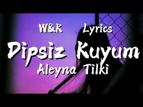Aleyna Tilki - Dipsiz kuyum (Lyrics) w\u0026k