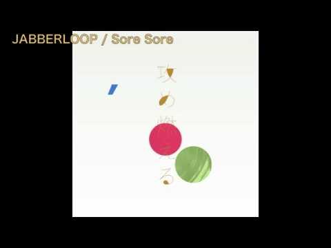 JABBERLOOP - Sore Sore (short ver.)