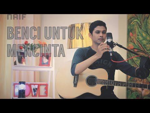 Naif - Benci Untuk Mencinta Cover by Eja Teuku