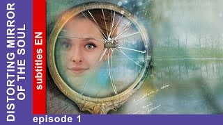 Distorting Mirror of the Soul. Episode 1. Russian TV Series. StarMedia. Melodrama. English Subtitles