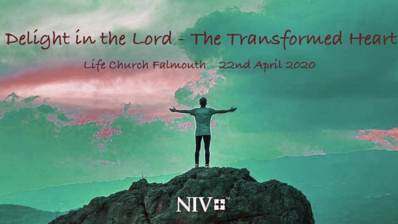 Delight in the Lord - The Transformed Heart