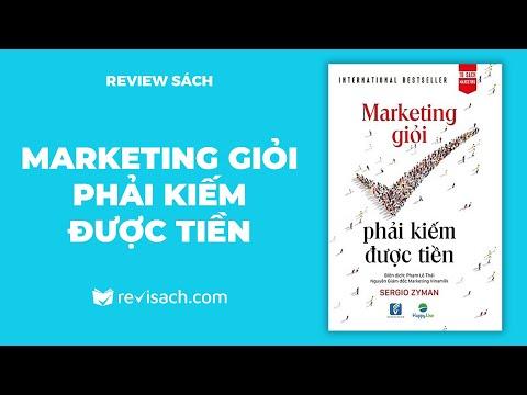 Review Sách Marketing Giỏi Phải Kiếm Được Tiền - Góc Nhìn Vô Cùng Sâu Sắc Về Marketing | Revisach
