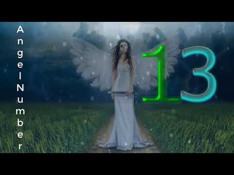 angel number 13 |  The meaning of angel number 13