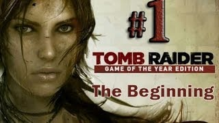 Tomb Raider Game of the Year Edition Gameplay Walkthrough Part 1