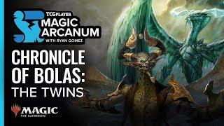 Chronicle of Bolas: The Twins (Part 1)   Magic Arcanum