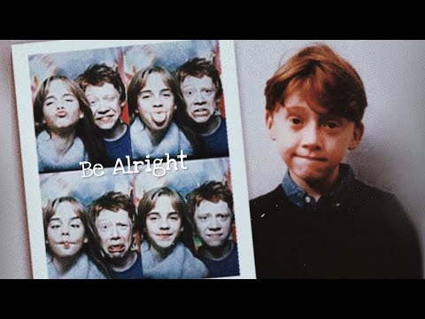 Ron Weasley - Be Alright (Not Romione)