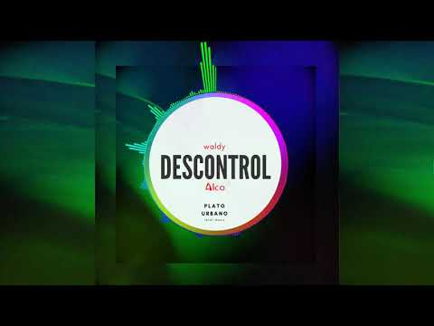 Descontrol - Waldy ft Alco - plato urbano (audio)