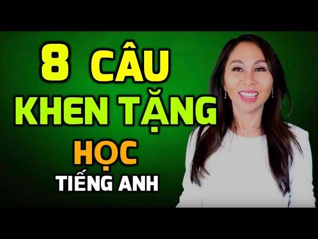8 MẪU CÂU KHEN TẶNG TIẾNG ANH BẠN PHẢI THUỘC LÒNG I LanBercu TV