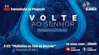 Multidões no Vale da Decisão   Joel 3   Pr. Dilsilei Monteiro   IP Aliança