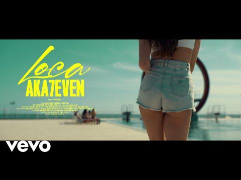 Aka 7even - Loca (Official Video)