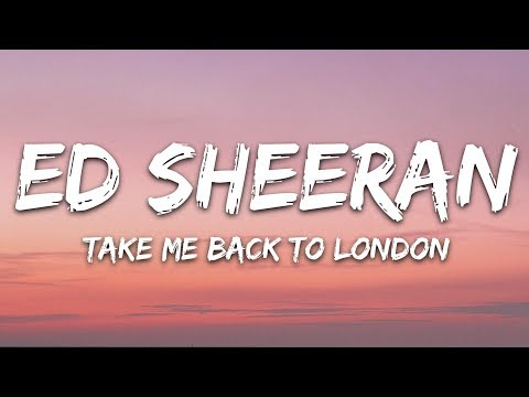Ed Sheeran, Stormzy - Take Me Back To London (Lyrics)