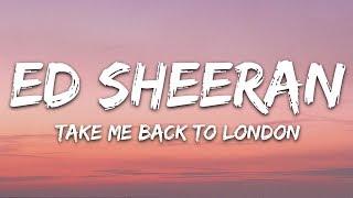 Ed Sheeran, Stormzy - Take Me Back to London (Lyrics)