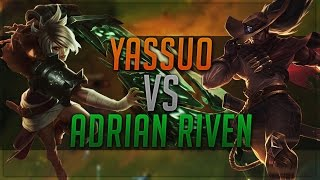 Yassuo vs Adrian Riven | Duel of the One Tricks