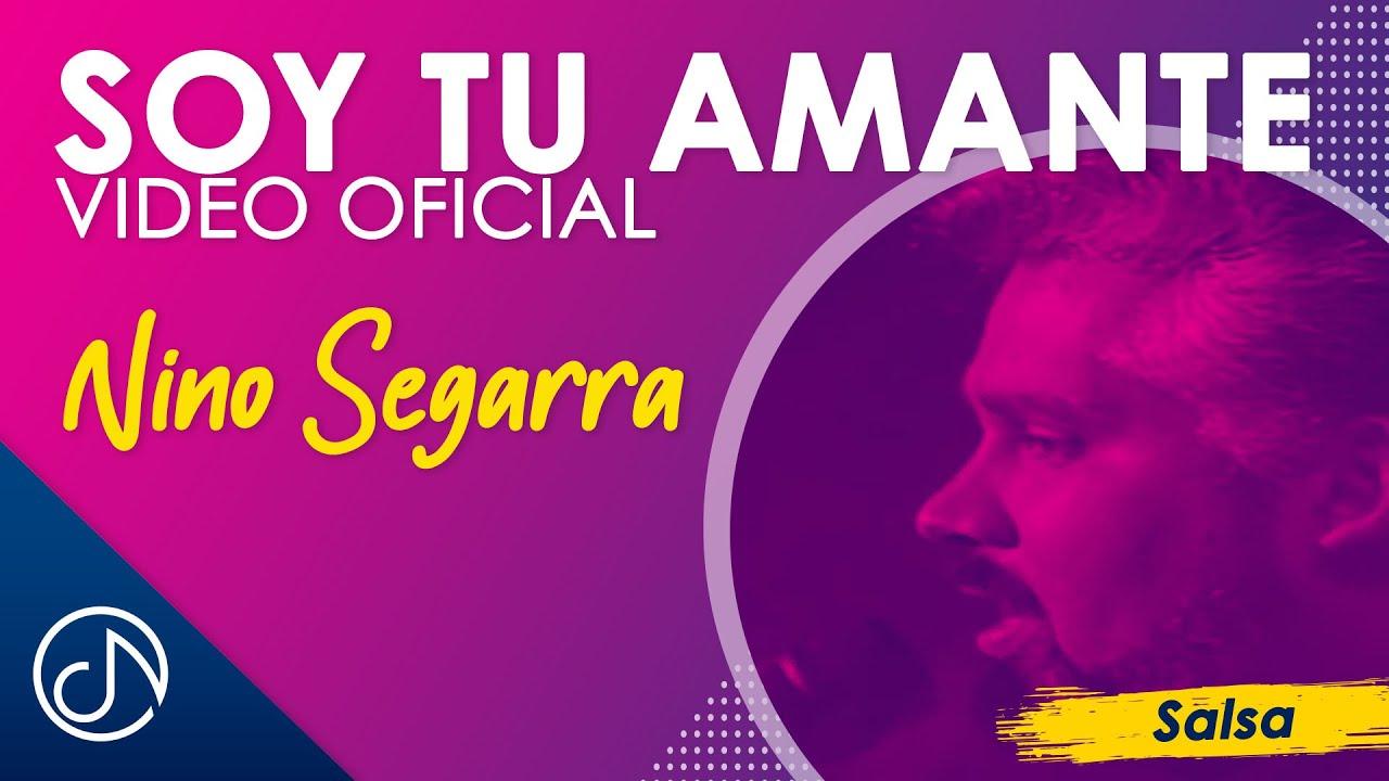 Soy Tu Amante 😋 - Nino Segarra [Video Oficial]