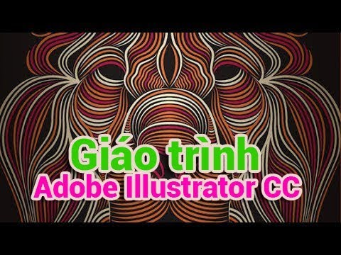 Thiết Kế Đồ Họa , Giáo Trình Adobe Illustrator CC – Bài 1