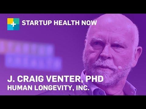 Cracking the Longevity Code: J. Craig Venter PhD: StartUp Health NOW