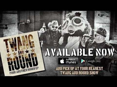 Twang and Round - Pour Another Round (LYRIC VIDEO)