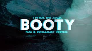 J Lo Feat. Iggy Azalea - Booty ( PAPA & Domagalsky Bootleg ) 2019