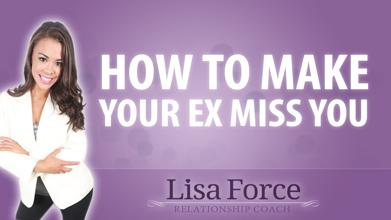 How to make an ex girlfriend miss you