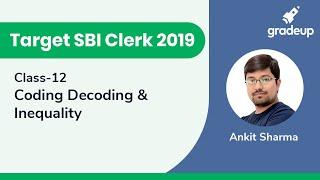Target SBI Clerk 2019: Coding Decoding & Inequality
