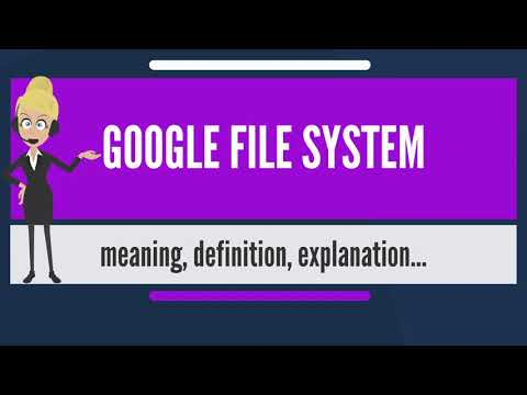 What is GOOGLE FILE SYSTEM? What does GOOGLE FILE SYSTEM mean? GOOGLE FILE SYSTEM meaning