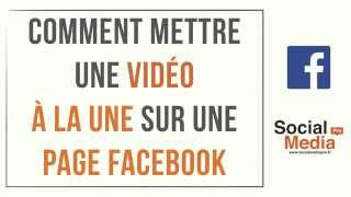 Comment ajouter une video à la une sur Facebook