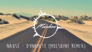 Nause ft. Pretty Sister - Dynamite (Mulshine Remix)