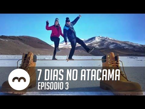 7 Dias No Atacama - Episódio 3 - Chaminés Da Terra