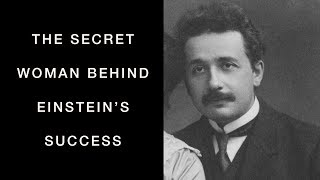 The Secret Woman Behind Einstein