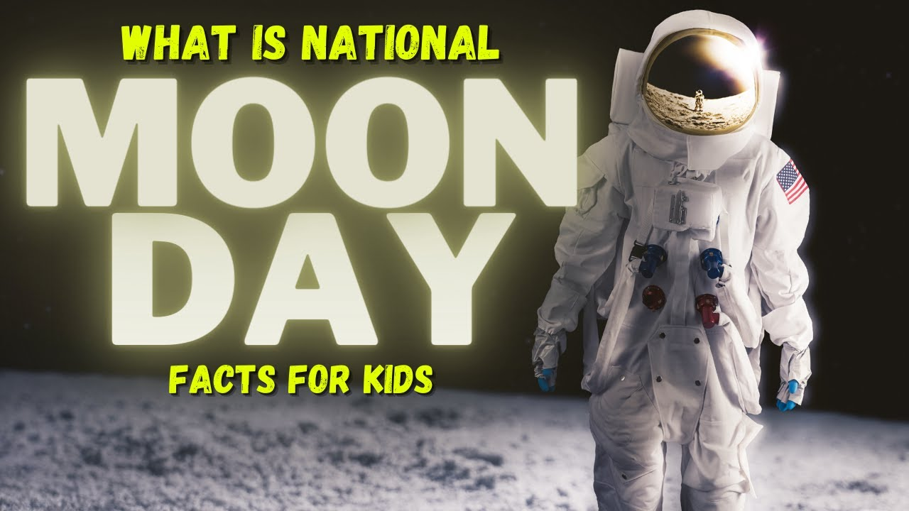 National Moon Day For Kids | Moon Landing