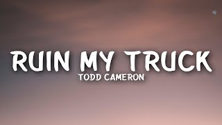 Todd Cameron Ruin My Truck Lyrics - mp3 مزماركو تحميل اغانى