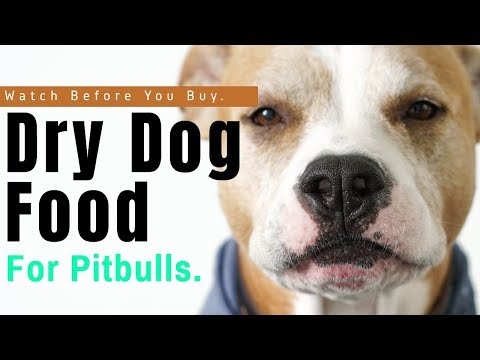 Best Dry Dog Food For Pitbulls - Watch Before You Buy.