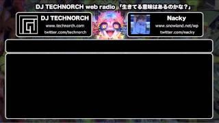 DJ TECHNORCH & Nacky ラジオ4-A ゲスト横川理彦 & 吉田アミ 2013.03.09.