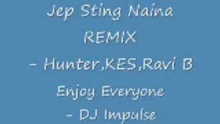 DJ Impulse - Hunter, KES, Ravi B. - Jep Sting Naina Remix