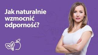 Jak naturalnie wzmocnić odporność? | Iwona Wierzbicka | Porady dietetyka klinicznego