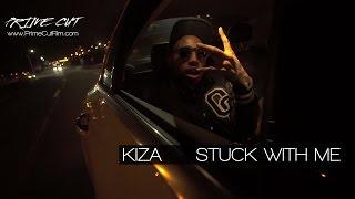 King Kiza - Stuck With Me [A Prime Cut]