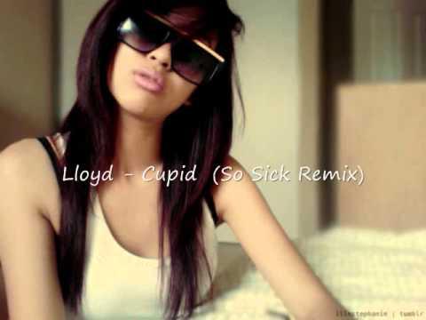 Lloyd  Cupid So Sick Remix