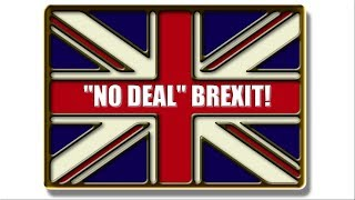 Be Prepared for a 'No Deal' Brexit! 🇬🇧 🇬🇧 🇬🇧