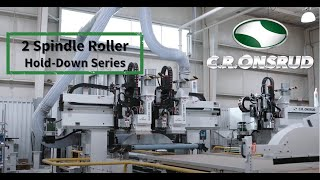 Twin Spindle Roller Hold-Down Series Router (RH) by C.R. Onsrud