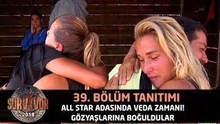 All Star adasında veda zamanı! Gözyaşlarına boğuldular... | 39. Bölüm Tanıtımı | Survivor 2018