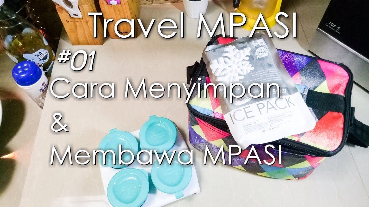 Travel Mpasi 01 Cara Menyimpan Membawa Cikal Ananda Youtube Homemade Baby Food Maker Pembuat Makan Bubur Saring Bayi