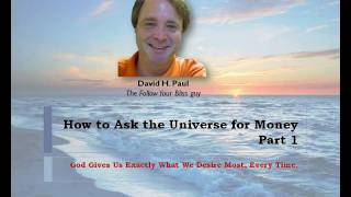 Repeat youtube video How to Ask the Universe for Money Part 1