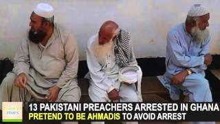 Ghana: 13 Pakistani Tablighi Jammat Molvis pretend to be Ahmadis to avoid arrest