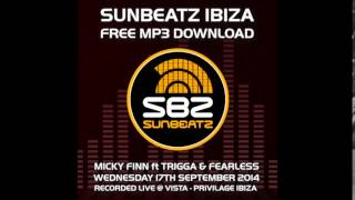 Micky Finn ft Trigga & Fearless - Sunbeatz Ibiza 2014