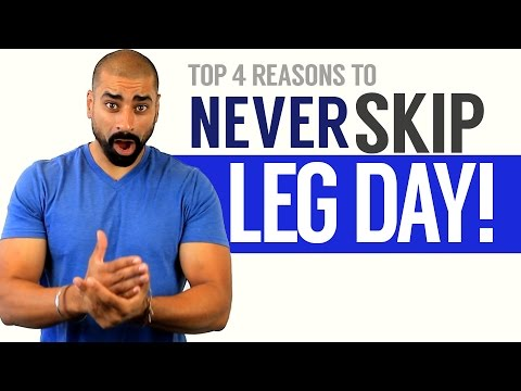 TOP 4: Reasons to NEVER SKIP LEG DAY!