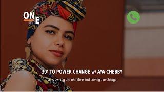 30' to Power CHANGE- Episode 12 - Aya Chebby