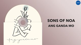 Sons of NOA - Ang Ganda Mo (Official Audio)
